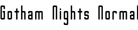 Click for a full preview of Gotham Nights free font