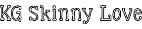 Click for a full preview of KG Skinny Love free font