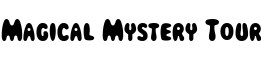 Click for a full preview of Magical Mystery Tour free font