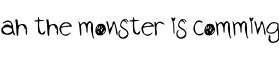 Click for a full preview of ah the monster is comming free font