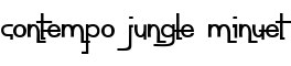 Click for a full preview of contempo jungle minuet free font